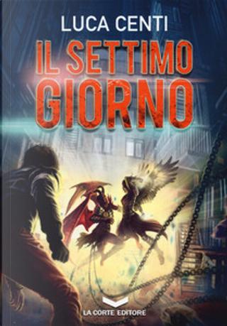 Il settimo giorno by Luca Centi