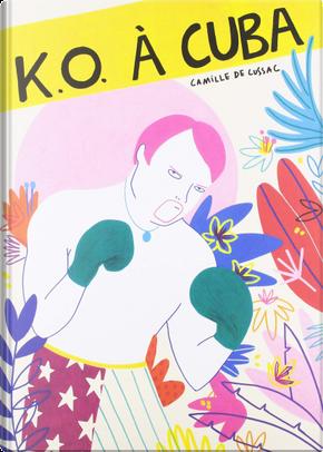 K.O. à Cuba by Camille de Cussac