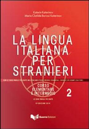 La lingua italiana per stranieri. Corso elementare e intermedio by Katerin Katerinov
