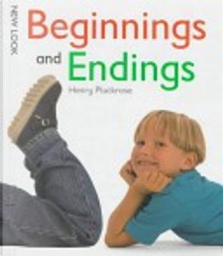 Beginnings and Endings by Henry Arthur Pluckrose