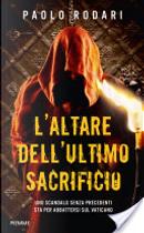 L'altare dell'ultimo sacrificio by Paolo Rodari