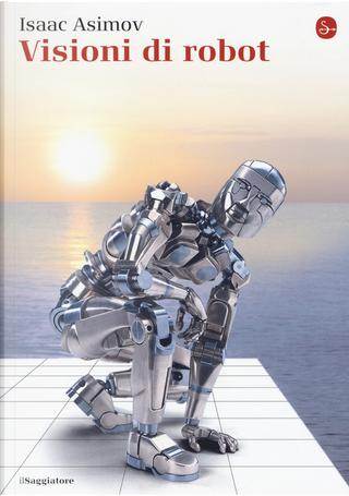 Visioni di robot by Isaac Asimov