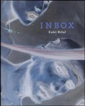 Inbox. Catalogo della mostra (Venezia, 8 maggio-2 agosto 2015). Ediz. francese, italiana e inglese by Enki Bilal