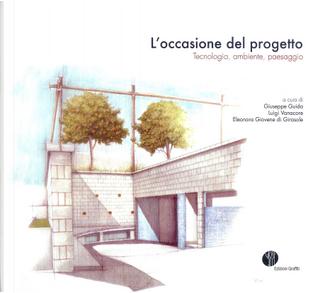 L'occasione del progetto by Eleonora Giovene di Girasole, Giuseppe Guida, Luigi Vanacore