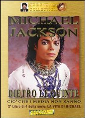 Michael Jackson. Dietro le quinte. Ciò che i media non sanno by Sergio Felleti