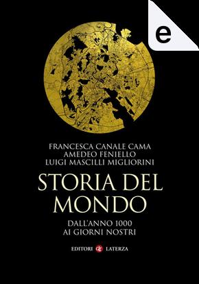 Storia del mondo by Amedeo Feniello, Francesca Canale Cama, Luigi Mascilli Migliorini