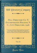 Hill Directory Co. 'S (Incorporated) Raleigh, N. C., City Directory, 1926, Vol. 16 by Hill Directory Company