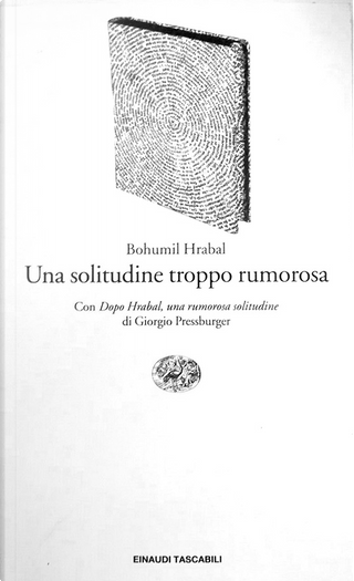 Una solitudine troppo rumorosa by Bohumil Hrabal