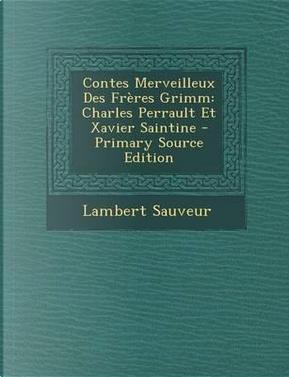 Contes Merveilleux Des Freres Grimm by Lambert Sauveur