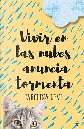 Vivir en las nubes anuncia tormenta by Carolina Levi