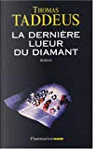 La dernière lueur du diamant by Thomas Taddeus