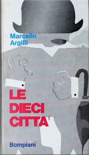Le dieci città by Marcello Argilli
