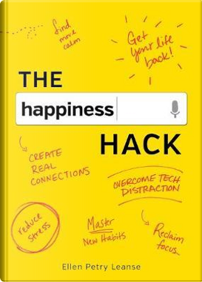 The Happiness Hack by Ellen Petry Leanse