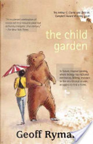 The Child Garden by Geoff Ryman