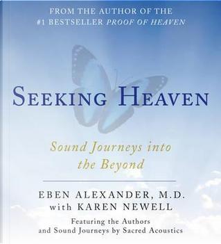 Seeking Heaven by Eben Alexander
