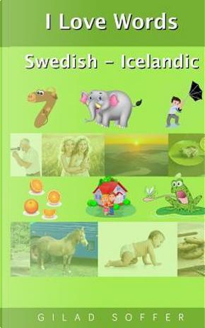 I Love Words Swedish - Icelandic by Gilad Soffer