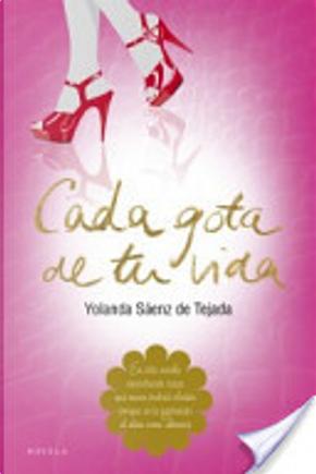 Cada gota de tu vida by Yolanda Sáenz de Tejada