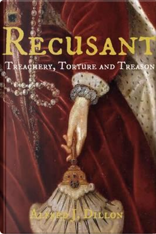 Recusant by Alfred J. Dillon