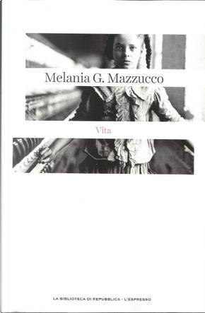Vita by Melania G. Mazzucco
