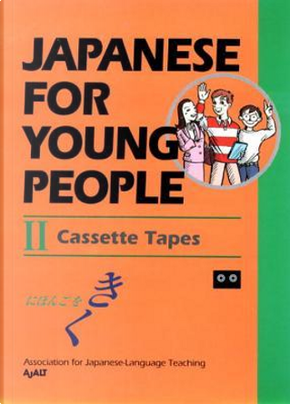 Japanese for Young People II by Association For Japanese-Language