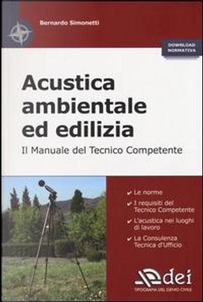 Acustica ambientale ed edilizia. Il manuale del tecnico competente by Bernardo Simonetti