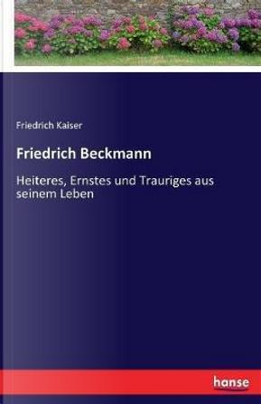 Friedrich Beckmann by Friedrich Kaiser Kaiser