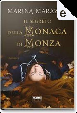 Il segreto della monaca di Monza by Marina Marazza