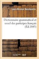 Dictionnaire Grammatical et Usuel des Participes Français by Bescherelle-l-N