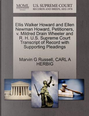 Ellis Walker Howard and Ellen Newman Howard, Petitioners, V. Mildred Drain Wheeler and R. H. U.S. Supreme Court Transcript of Record with Supporting P by Marvin G. Russell