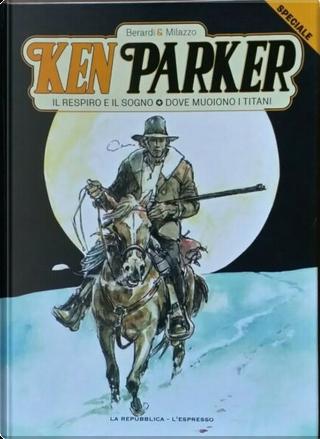 Ken Parker (GEDI) speciale - Vol. 3 by Giancarlo Berardi