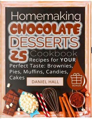 Homemaking Chocolate Desserts Cookbook by Daniel Hall