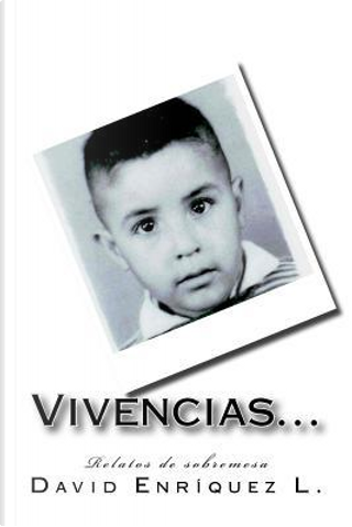 Vivencias... by David Enríquez L.