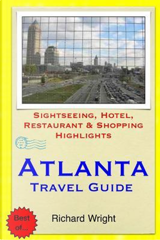 Atlanta Travel Guide by Richard T. Wright