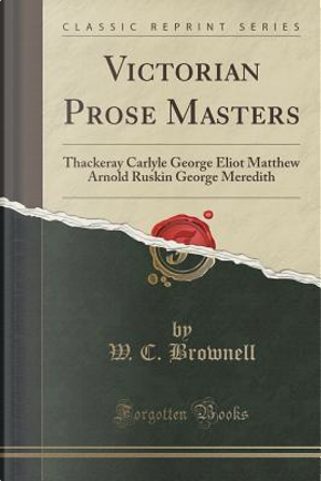 Victorian Prose Masters by W. C. Brownell
