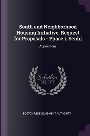 South End Neighborhood Housing Initiative by Boston Redevelopment Authority