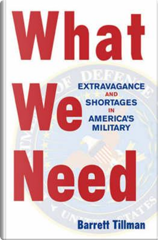 What We Need by Barrett Tillman