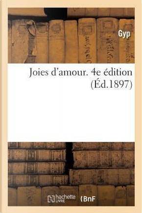 Joies d'Amour. 4e Édition by Gyp