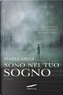 Sono nel tuo sogno by Isabel Abedi