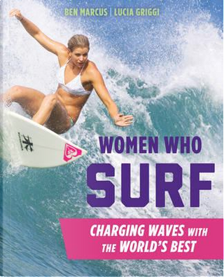 Women Who Surf by Ben Marcus