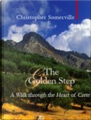 The Golden Step by Christopher Somerville