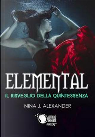 Elemental. Il Risveglio della Quintessenza by Nina J. Alexander