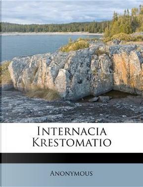 Internacia Krestomatio by ANONYMOUS