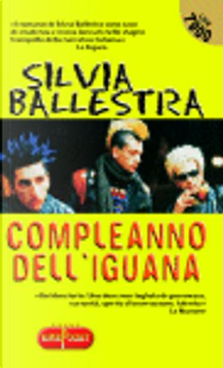 Compleanno dell'iguana by Silvia Ballestra