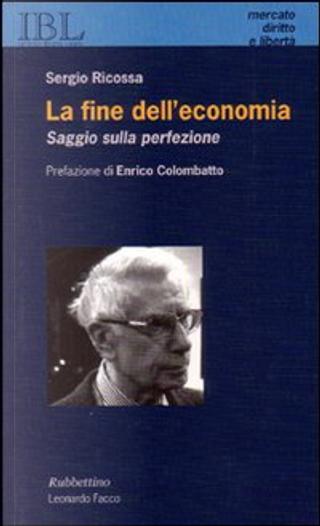 La fine dell'economia by Sergio Ricossa