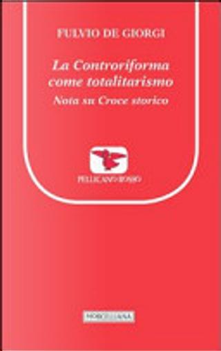 La controriforma come totalitarismo. Nota su Croce storico by Fulvio De Giorgi