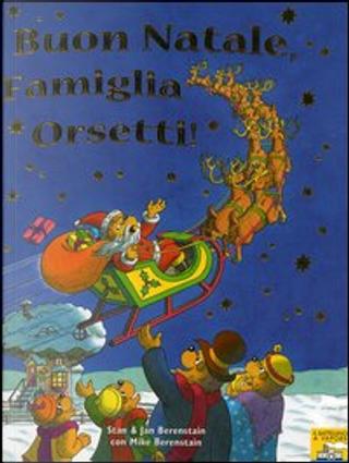 Buon Natale, famiglia Orsetti! by Jan Berenstain, Stan Berenstain