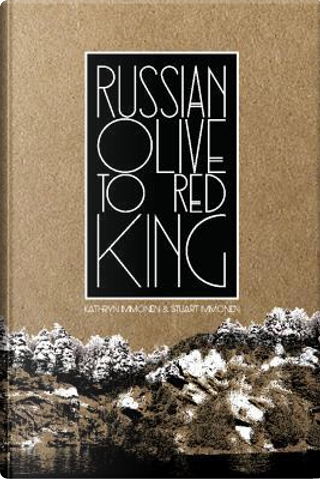 Russian Olive to Red King by Kathryn Immonen