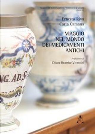 Viaggio nel mondo dei medicamenti antichi by Ernesto Riva