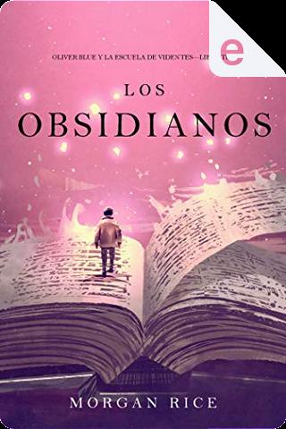 Los obsidianos by Morgan Rice