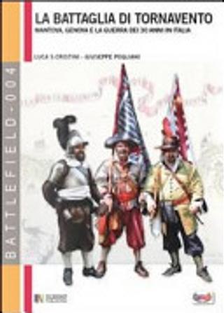 La battaglia di Tornavento del 1636 e la guerra dei 30 anni in Italia by Luca S. Cristini